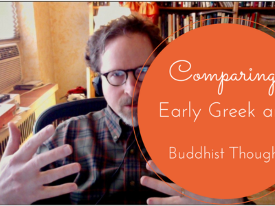 Comparing Greek and Early Buddhist Thought
