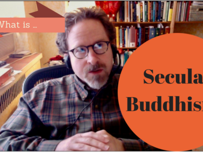 What is Secular Buddhism?
