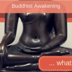 What is Buddhist Awakening?
