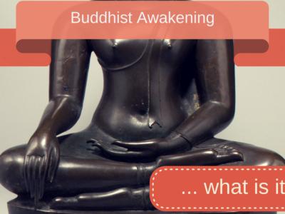 What is Buddhist Awakening?