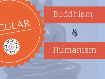 Secular Buddhism & Secular Humanism