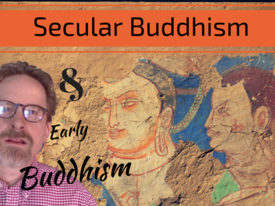 Early Buddhism and Secular Buddhism