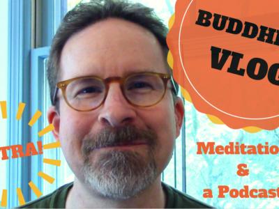 Vlog: Meditation and a Podcast
