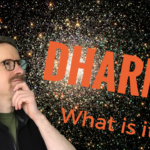 "What is ""Dharma""?"