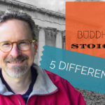 Buddhism and Stoicism 2: Five Differences