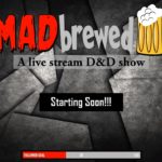 """MADbrewed"": a livestream where Mara plays through D&D adventures"