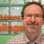 Mindfulness of Feelings