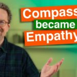How Compassion Became Empathy