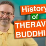 History of Theravada Buddhism: Very Old and Very New