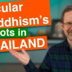 Roots of Secular Buddhism: Thailand