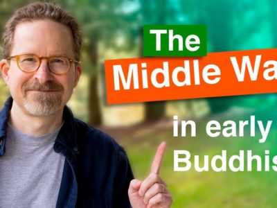 What is the Middle Way in Early Buddhism?